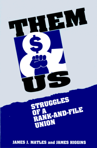 Them and Us: The Struggles of a Rank-and-File Union