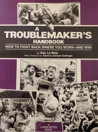 Troublemakers Handbook Dan La Botz