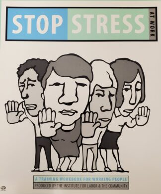 Stop Stress at Work Institute for Labor and the Community