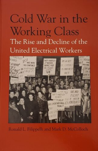 Cold War in the Working Class Ronald L. Filippelli and Mark D. McColloch