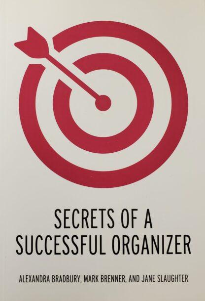 Secrets of a Successful Organizer Alexandra Bradburry Mark Brenner Jane Slaughter